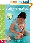 Baby-Shiatsu - Gl�cksgriffe f�r Winzl...