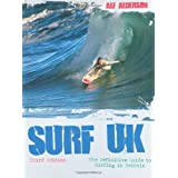 Surf U.K.: The Definitive Guide to Surfing in Britainby Alf Alderson