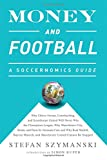 img - for Money and Football; A Soccernomics Guide book / textbook / text book