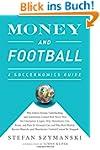 Money and Football: A Soccernomics Gu...