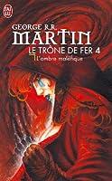 Le trône de fer, tome 4 : L'ombre maléfique
