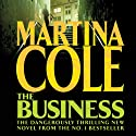 The Business (       UNABRIDGED) by Martina Cole Narrated by Annie Aldington