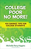 College Poor No More: 100 $avings Tips for College Students