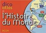 Dico atlas de l'histoire du monde