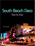 img - for By Iris Garnett ChaseSouth Beach Deco: Step By Step (Schiffer Books)[Paperback] book / textbook / text book