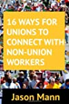 16 Ways for Unions to Connect with No...