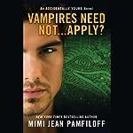 Vampires Need Not...Apply?: An Accidentally Yours Novel | Mimi Jean Pamfiloff