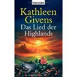 """Das Lied der Highlands: Romanvon """"Kathleen Givens"""""""