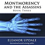 Montmorency and the Assassins: Montmorency, Book 3 | Eleanor Updale