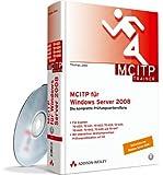 MCITP für Windows Server 2008 - Für Examen 70-620, 70-621, 70-622, 70-624, 70-640, 70-642,  70-643, 70-646 und 70-647. Mit Testversion von Windows ... Die komplette Prüfungsvorbereitung