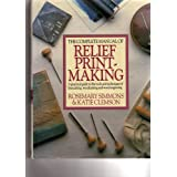 The Complete Manual of Relief Printmakingby Rosemary Simmons
