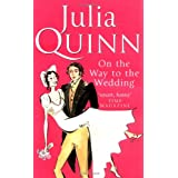 On The Way To The Wedding: Number 8 in series (Bridgerton Family)by Julia Quinn
