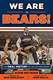 We Are the Bears!: The Oral History of the Chicago Bears