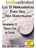 LAS 10 HERRAMIENTAS PARA UNA VIDA MARAVILLOSA-Herramienta 10: Piensa y vive en grande