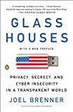 Glass Houses: Privacy, Secrecy, and Cyber Insecurity in a Transparent World @ CyberWar: Si Vis Pacem, Para Bellum