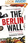 The Berlin Wall: 13 August 1961 - 9 N...