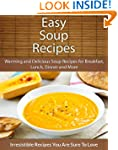Easy Soup Recipes: Warming and Delici...