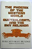 img - for The Phoenix of the Western World: Quetzalcoatl and the Sky Religion (Civilization of the American Indian) book / textbook / text book
