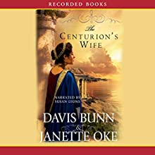 The Centurion's Wife: Acts of Faith, Book 1 Audiobook by Janette Oke, Davis Bunn Narrated by Susan Lyons