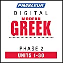 Greek (Modern) Phase 2, Units 1-30: Learn to Speak and Understand Modern Greek with Pimsleur Language Programs Speech by  Pimsleur Narrated by  Pimsleur