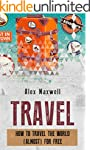 Travel: How To Travel The World (Almo...