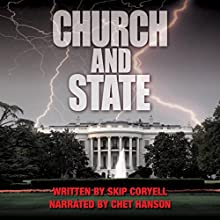 Church and State (       UNABRIDGED) by Skip Coryell Narrated by Chet Hanson