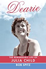 Dearie: The Remarkable Life of Julia Child (Vintage)