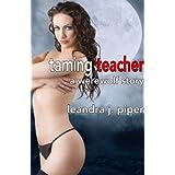 Taming Teacher (A Werewolf BDSM Urban Fantasy)by Leandra J. Piper