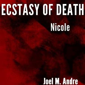 Ecstasy of Death: Nicole Audiobook