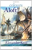 img - for Colours Aloft! (The Bolitho Novels) (Volume 16) [Paperback] [2000] (Author) Alexander Kent book / textbook / text book