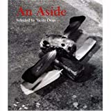 img - for An Aside: Works Selected By Tacita Dean book / textbook / text book