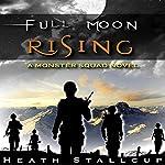 Full Moon Rising: Monster Squad, Book 2 | Heath Stallcup