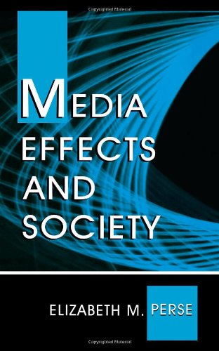 Media Effects and Society (Routledge Communication Series)