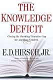 img - for The Knowledge Deficit by Hirsch Professor of English E. D. (2006-04-24) Hardcover book / textbook / text book