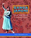 Ganga Jamuni: Silver and Gold: A Forg...