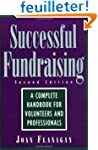 Successful Fundraising: A Complete Ha...