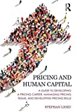 img - for Pricing and Human Capital: A Guide to Developing a Pricing Career, Managing Pricing Teams, and Developing Pricing Skills book / textbook / text book