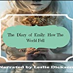 The Diary of Emily: How the World Fell | Miranda Bailey