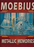 Metallic Memories: Moebius Artbook (0871358344) by Moebius
