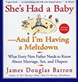 She's Had a Baby: And I'm Having a Meltdown