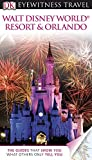 img - for DK Eyewitness Travel Guide: Walt Disney World Resort & Orlando book / textbook / text book