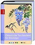 Chinesische Tuschemalerei für Einstei...