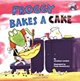 Froggy Bakes a Cake (Reading Railroad Books)