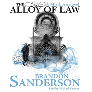 The Alloy of Law: A Mistborn Novel Audiobook
