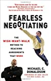 img - for Fearless Negotiating: The Wish, Want, Walk Method to Reaching Agreements That Work book / textbook / text book