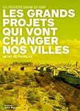 echange, troc Michel Feltin-Palas - Les grands projets qui vont changer nos villes : La France dans 10 ans