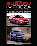 James Taylor Subaru Impreza WRX and WRX STI: The Complete Story (Crowood Autoclassics)
