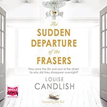 The Sudden Departure of the Frasers (       UNABRIDGED) by Louise Candlish Narrated by Julie Teal