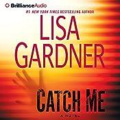 Catch Me: A Novel   Lisa Gardner