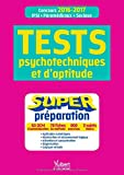 Tests psychotechniques et d aptitude - Super préparation - Concours IFSI - Paramédicaux - Sociaux 2016-2017...